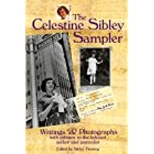 The Celestine Sibley Sampler: Writings & Photographs With Tributes to the Beloved Author and Journalist