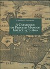 A Catalogue of Printed Maps of Greece, 1477-1800, Zacharakis, Christos G., 9608779243