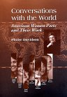 Conversations with the World : American Women Poets and Their Work, Davidson, Phebe, 0962387991
