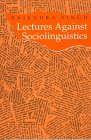 Lectures Against Sociolinguistics, Singh, Rajendra, 0820430978