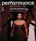 Performance, Roselee Goldberg, 0810943603