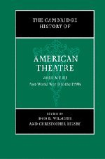 The Cambridge History of American Theatre, Volume 3: Post WWII To 1990's