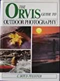 Orvis Guide to Outdoor Photography, C. Boyd Pfeiffer, 0832904333