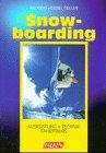 Snowboarding. Ausrüstung, Technik, Fahrpraxis.