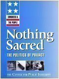 Congress & The People: Nothing Sacred (The Politics of Privacy)