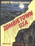 Zombietown U. S. A (GURPS Horror/Autoduel)