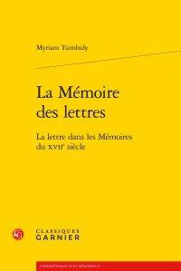 La Memoire Des Lettres: La Lettre Dans Les Memoires Du Xviie Siecle (Correspondances Et Memoires) (French Edition)