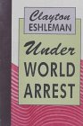 Under World Arrest, Eshleman, Clayton, 0876859368
