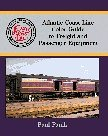 Atlantic Coast Line Color Guide to Freight and Passenger Equipment, Paul Faulk, 1582480168