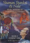 Shaman, Jhankri & Nele: Music Healers of Indigenous Cultures by Brand: Ellipsis Arts