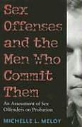 Sex Offenses and the Men Who Commit Them: An Assessment of Sex Offenders on Probation (New England  Gender, Crime &