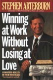 Winning at Work Without Losing at Love, Stephen Arterburn, 0840797036