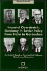 Imperial Overstretch : Germany in Soviet Policy from Stalin to Gorbachev: an Analysis Based on New Archival Evidence, Memoirs, and Interviews, Adomeit, Hannes, 3789051330