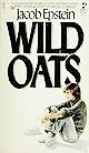 Wild Oats, Jacob epstein, 0671833936