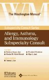 The Washington Manual® Allergy, Asthma, and Immunology Subspecialty Consult for PDA: Powered by Skyscape, Inc. (The Washington Manual® Subspecialty Consult Series) by LWW