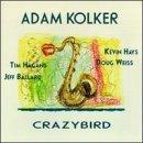 Crazybird by Adam Kolker (2002-01-01)