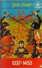 La Guerre de Cent Ans : 1337-1453