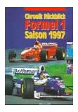 Chronik- Rückblick Formel-1 Saison 1997
