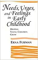 Book Needs, Urges and Feelings in Early Childhood: Helping Young Children Grow