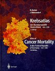 Krebsatlas der Bundesrepublik Deutschland/ Atlas of Cancer Mortality in the Federal Republic of Germany 1981-1990, Becker, Nikolaus and Wahrendorf, Jurgen, 3540629149