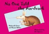 No One Told the Aardvark, Deborah Eaton and Susan Halter, 0881068713