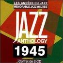 Jazz Anthology 1945                                                                                                                                                                                                                                                    <span class=