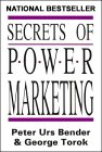 Secrets of Power Marketing, Peter U. Bender and George Torok, 0773760458