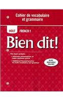 Holt French Level (Bien dit!: Cahier de vocabulaire et grammaire Level 1A/1B/1)