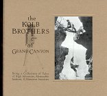 The Kolb Brothers of Grand Canyon (Grand Canyon Association)