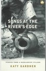 Songs at the River's Edge : Stories from a Bangladeshi Village, Gardner, Katy, 0745310958