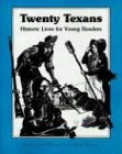 Twenty Texans, Historic Lives for Young Readers, Betsy Warren, 1885777086