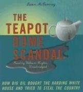 The Teapot Dome Scandal: How Big Oil Bought the Harding White House and Tried to Steal the Country by Brand: Blackstone Audio Inc.