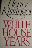 White House Years by Henry Kissinger