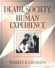 Death, Society, and Human Experience : Instructor's Manual and Test Bank, Kastenbaum, Robert J., 0205275745