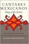 Cantares Mexicanos : Songs of the Aztecs, John Bierhorst, 0804711828