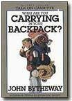 What Are You Carrying in Your Backpack - Audio CD (John Bytheway Audio)