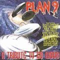 Plan 9 - A Tribute to Ed Wood (1999-05-03)