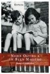 img - for Nadie Olvida A un Buen Maestro (Espasa Hoy) (Spanish Edition) book / textbook / text book