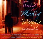 Truly, Madly, Deeply - Today's Best Love Songs - All Original Various Artits - Philippine Music CD