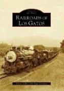- Railroads of Los Gatos (Images of Rail)