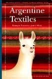 Argentine Textiles/ Argentine Fabric by Maizal Ediciones