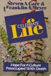 Celebrate Life, Steven A. Carr and Franklin A. Meyer, 0943497140