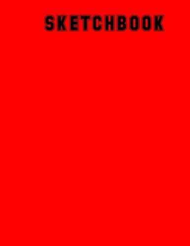 Read Online Sketchbook: 8 x 11.5 Unruled Blank Notebook, Sketch Pad, Drawing Pad - Red pdf epub