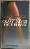 The Return of the Crazy Ladies, Joyce Elbert, 0451130456