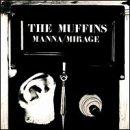 The Muffins (Manna/mirage)