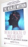 img - for The Healer Within: The New Medicine of Mind and Body book / textbook / text book