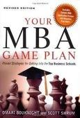 Your MBA Game Plan Publisher: Career Press; Revised edition