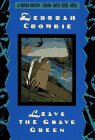 Leave the Grave Green, Deborah Crombie, 0684197707