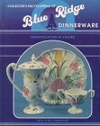 Collector's Encyclopedia of Blue Ridge Dinnerware, Identification & Values