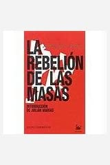 La rebelion de las masas/ The revolt of the masses (Spanish Edition)